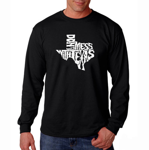 LA Pop Art Men's Word Art Long Sleeve T-shirt - DONT MESS WITH TEXAS