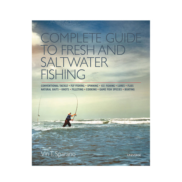 The Complete Guide to Fresh and Salt Water Fishing