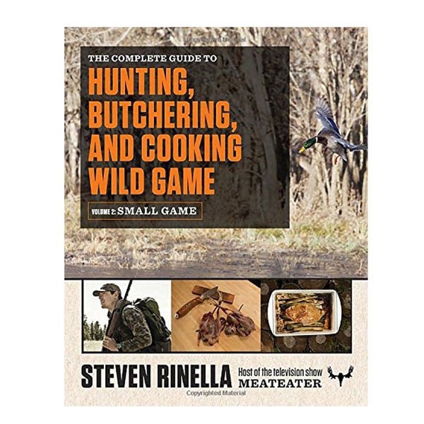 Complete Guide to Hunting, Butchering, and Cooking Wild Game Vol. 2