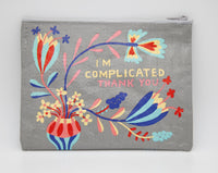 I'm Complicated. Thank You - Blue Q Zipper Pouch