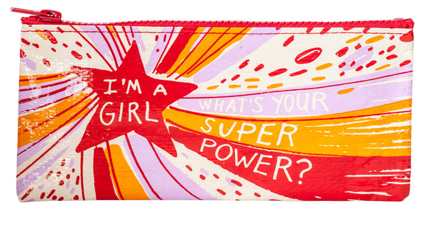 I'm A Girl, What's Your Superpower - Blue Q Pencil Case