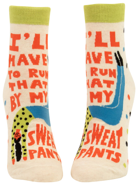 I'll have to Run That By My Sweatpants  - Blue Q Women's Ankle Socks