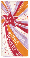 I'm A Girl, What's Your Superpower? - Blue Q Dish Towel