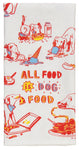 All Food Is Dog Food - Blue Q Dish Towel