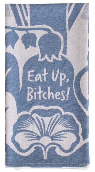 Eat Up Bitches - Blue Q Dish Towel