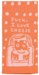 Fuck, I Love Cheese - Blue Q Dish Towel