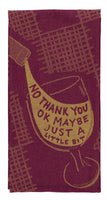 No Thank You OK Maybe Just A Little Bit - Blue Q Dish Towel
