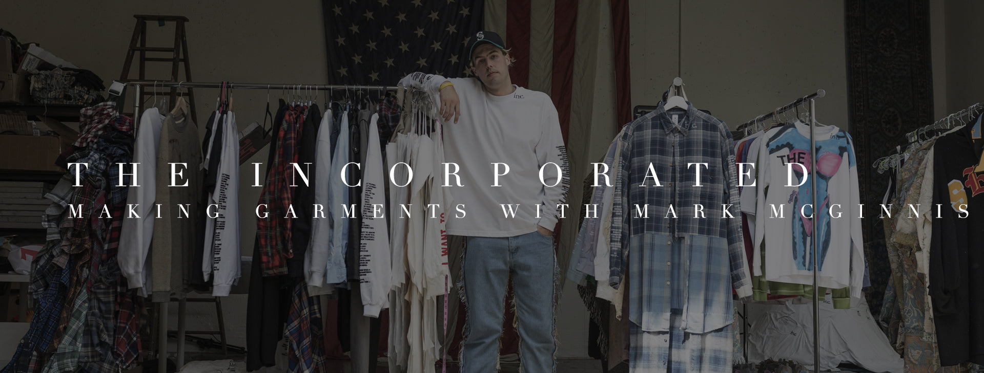 The Incorporated: Making Garments with Mark McGinnis