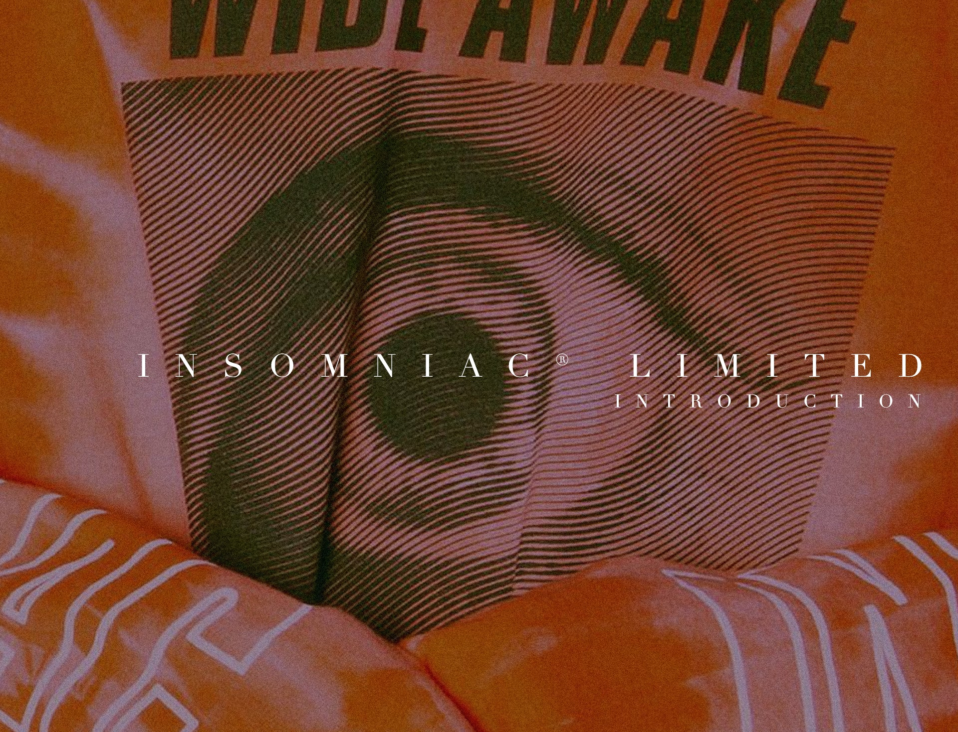 INTRODUCTION: INSOMNIAC® LIMITED