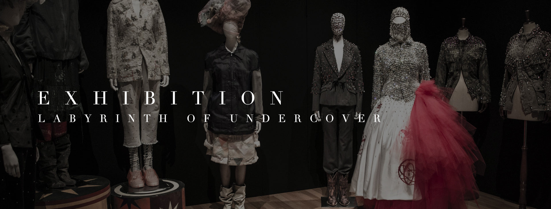 Exhibition: Labyrinth of Undercover
