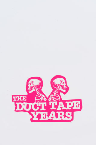 THE DUCT TAPE YEARS DOUBLE HEADER STICKER PINK