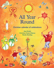 All Year Round Christian Calendar of Celebrations by Ann Druitt, Christine Fynes- Clinton, Marije Rowling