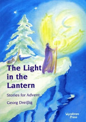 The Light in the Lantern: Stories for an Advent Calendar by Georg Dreissig