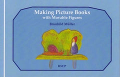 Making Picture Books with Movable Figures by Brunhild Muller