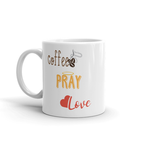 Coffee, Pray, Love - Coffee Mug