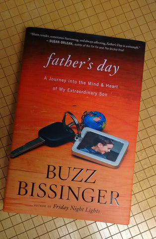 Father's Day: a Journey Into the Mind & Heart of My Extraordinary Son | Signed Copy by Buzz Bissinger