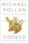 Michael Pollan | Cooked: A Natural History of Transformation