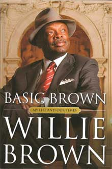 Willie Brown | Basic Brown: My Life and Our Times