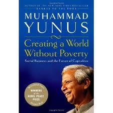 Muhammad Yunus | Creating a World Without Poverty: Social Business and the Future of Capitalism