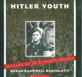 Susan Campbell Bartoletti | Hitler Youth: Growing Up in Hitler's Shadow