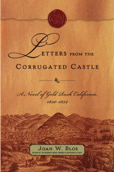 Joan W. Blos | Letters from the Corrugated Castle: A Novel of Gold Rush California, 1850-1852