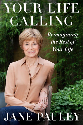 Jane Pauley | Your Life Calling: Reimagining the Rest of Your Life
