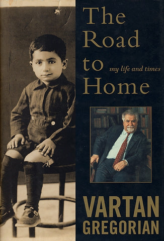 Vartan Gregorian | The Road to Home: My Life and Times