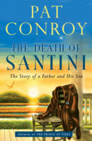Pat Conroy | The Death of Santini