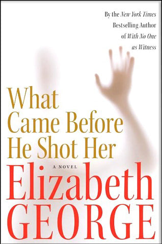 Elizabeth George | What Came Before He Shot Her