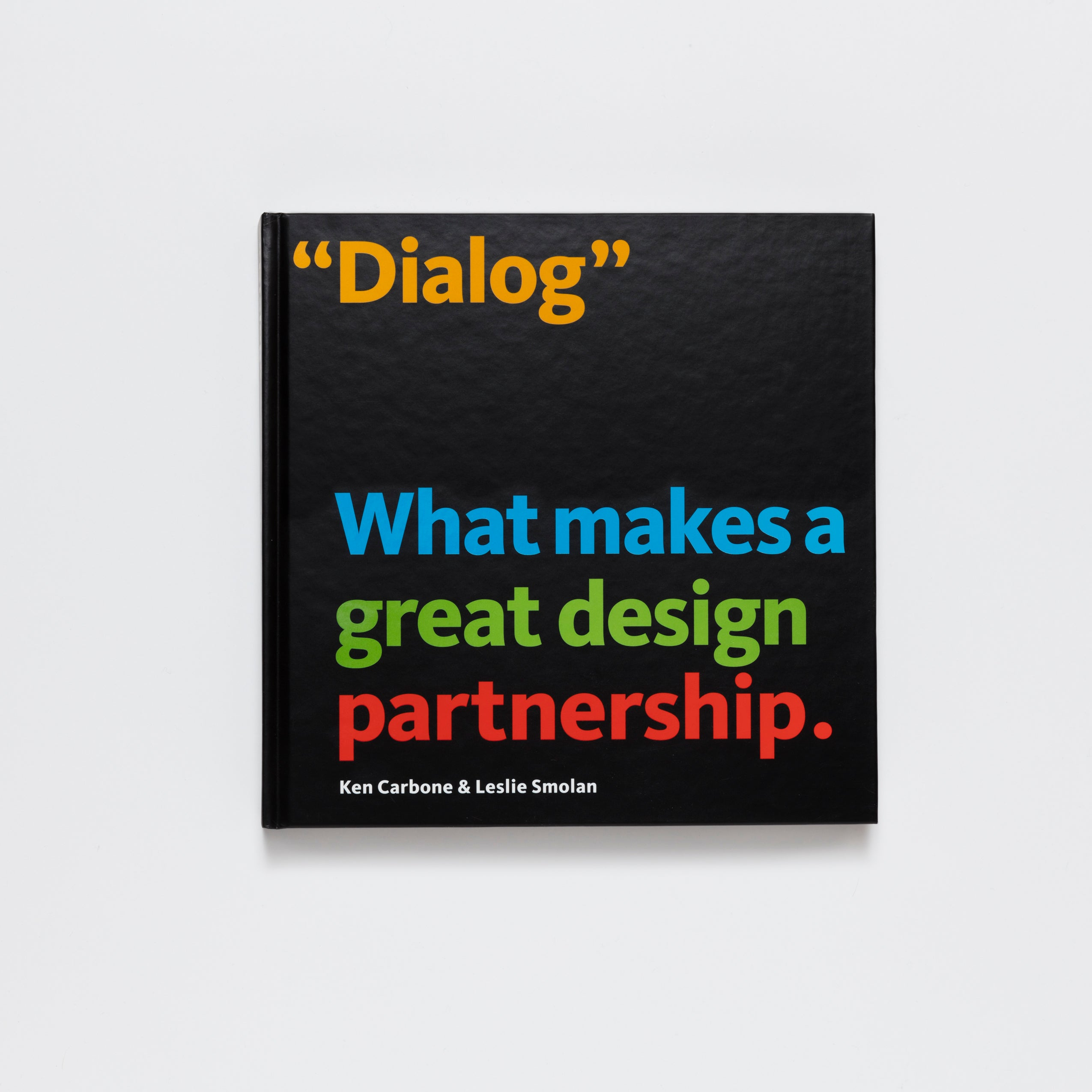 Dialog What Makes a Great Design by Ken Carbone & Leslie Smolan