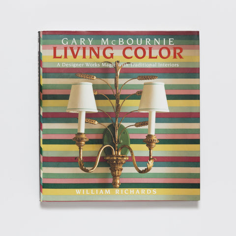 Living Color: A Designer Works Magic with Traditional Interiors by Pointed Leaf Press