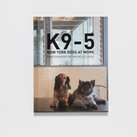 K9-5: New York Dogs at Work by Pointed Leaf Press