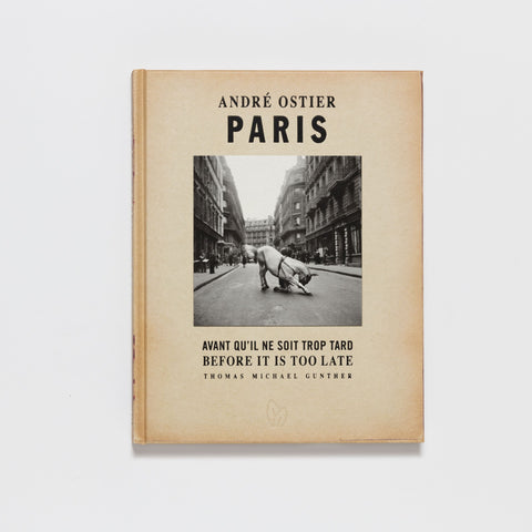 Andre Ostier: Paris: Before It Is Too Late by Pointed Leaf Press