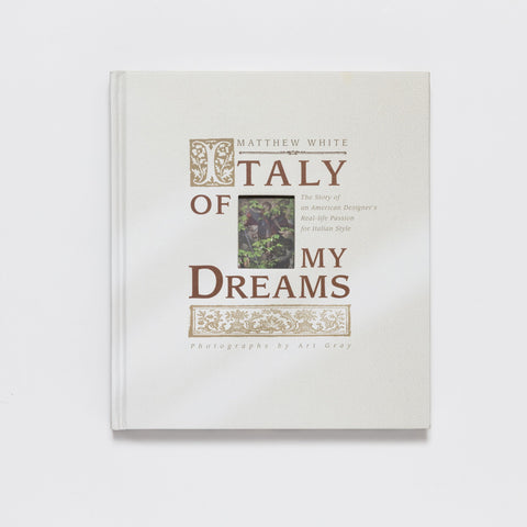 Italy of MY Dreams: The Story of an American Designer's Real Life Passion for Italian Style by Pointed Leaf Press