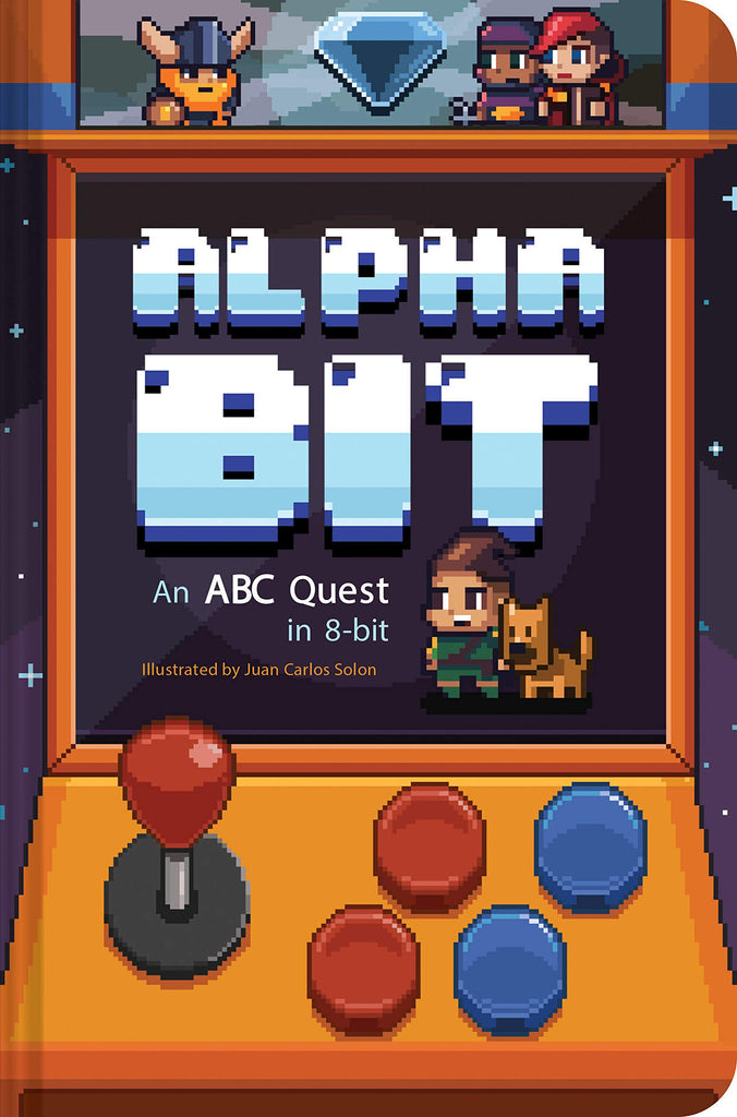 AlphaBit An ABC Quest in 8-Bit   By Chronicle Books, Illustrations by Juan Carlos Solon