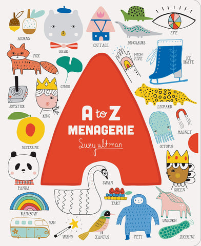 A to Z Menagerie  Illustrations by Suzy Ultman