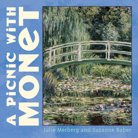 A Picnic with Monet By Julie Merberg and Suzanne Bober