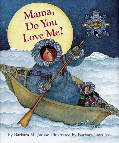 Mama, Do You Love Me? – Board Book by Barbara Joosse