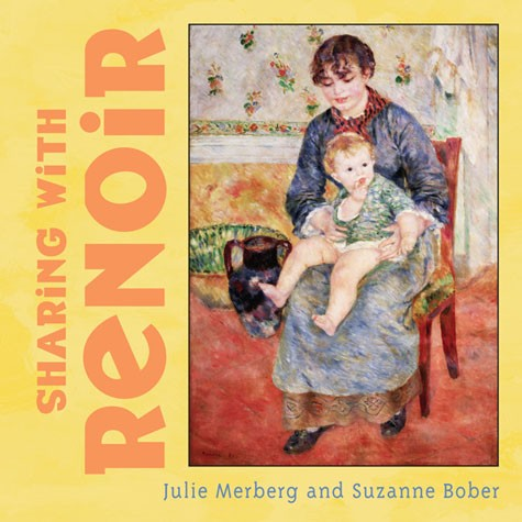 Sharing with Renoir By Julie Merberg and Suzanne Bober