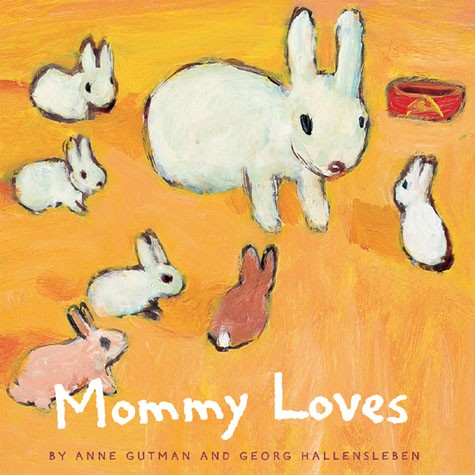 Mommy Loves By Anne Gutman and Georg Hallensleben