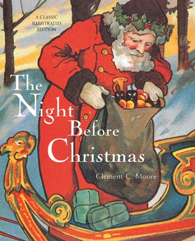 The Night Before Christmas (A Classic Illustrated Edition) By Clement C. Moore