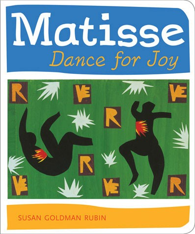 Matisse Dance for Joy  By Susan Goldman Rubin