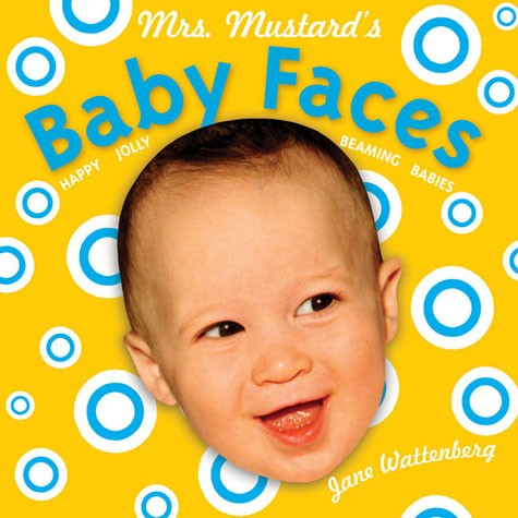 Mrs. Mustard's Baby Faces (Revised and Enlarged) By Jane Wattenberg