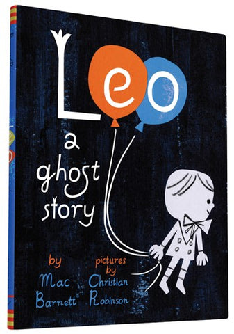 Leo By Mac Barnett, Illustrated by Christian Robinson