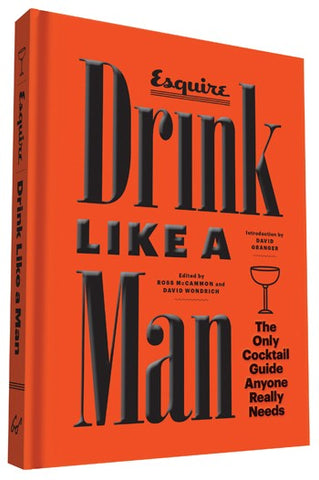 Drink Like A Man by David Grangerf