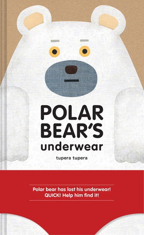 Polar Bear's Underwear By Tupera Tupera