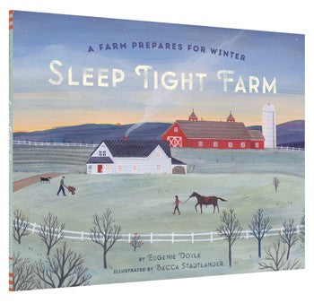 Sleep Tight Farm - A Farm Prepares for Winter By Eugenie Doyle