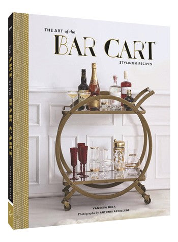 The Art of the Bar Cart by Vanessa Dina