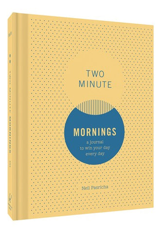 Two Minute Mornings by Neil Pasricha