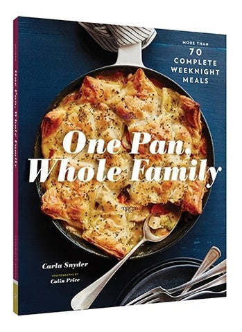 One Pan, Whole Family by Carla Snyder